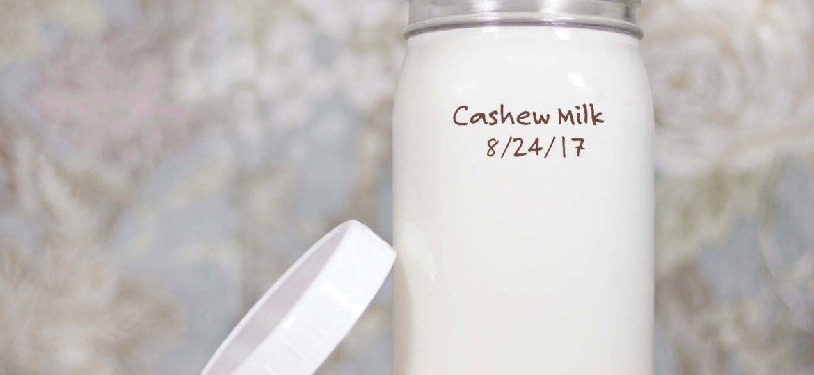 Labeled and dated Mason Jar of Homemade Cashew Milk